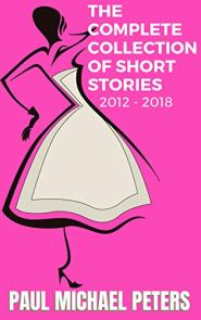The-Complete-Collection-of-Short-Stories-2012-2018_Paul-Michael-Peters